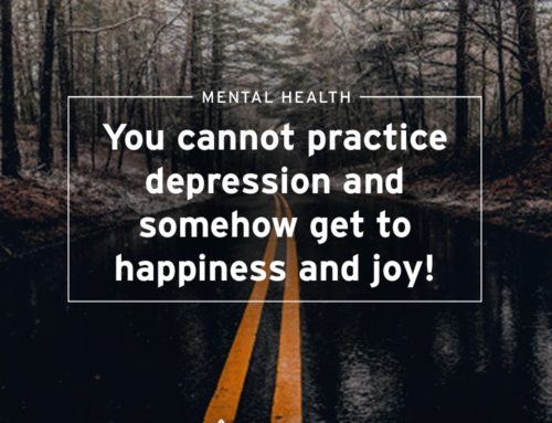 Practicing Joy or Practicing Depression