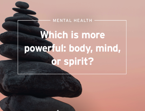 Which is More Powerful… The Body, Mind, or the Spirit?